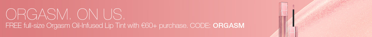 FREE FULL-SIZE ORGASM OIL-INFUSED LIP TINT WHEN YOU SPEND €60+. CODE: ORGASM.